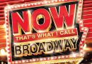 CONTEST – WIN NOW That's What I Call Broadway!